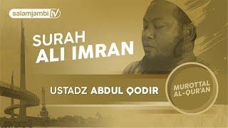 Surah Ali Imran - Ustadz Abdul Qodir
