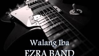 EZRA BAND - Walang Iba [HQ AUDIO]