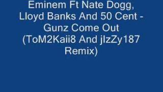 Eminem Ft Lloyd Banks, Nate Dogg And 50 Cent - Gunz Come Out