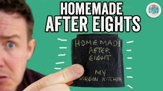 HOMEMADE AFTER EIGHT RECIPE