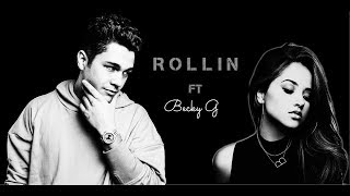 Austin Mahone - Rollin ft Becky G (lyrics)