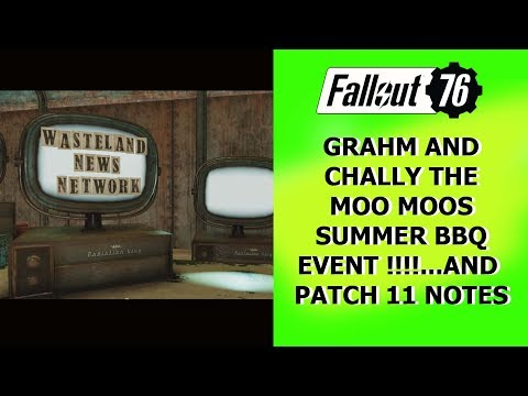 Fallout 76 Patch 11 notes and a NEW Event with Grahm and Moo-Moo.