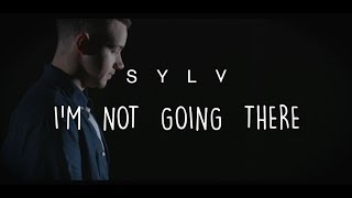 SYLV - I'm Not Going There (Official Video)