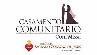 Casamento Comunitário Com Missa (Completo) - Paróquia Sagrado Coração de Jesus (26.10.2018)