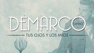 Demarco Flamenco Tus Ojos Y Los Míos Lyric Video