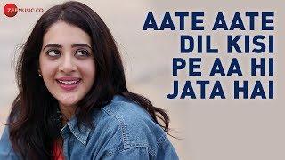Aate Aate Dil Kisi Pe Aa Hi Jata Hai  Satish Dehra