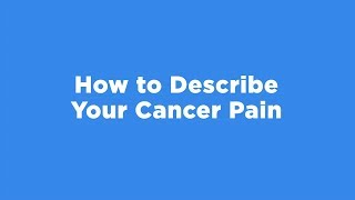 How to Describe Your Cancer Pain