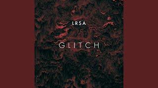 Glitch | LRSA