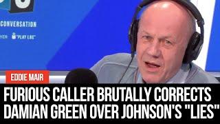 """Furious caller brutally corrects Damian Green over Boris Johnson's """"lies"""""""
