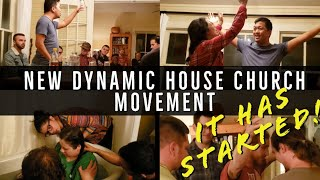 NEW DYNAMIC HOUSE CHURCH MOVEMENT - IT HAS STARTED!