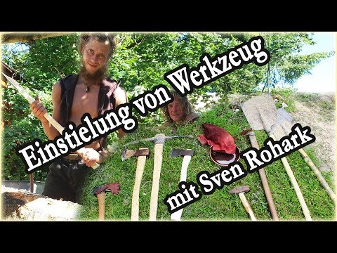 Einstielung von Werkzeug - Axt Spithacke, Schaufel, Hammer - mit Sven Rohark