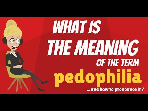 , title : 'What is PEDOPHILIA? What does PEDOPHILIA mean? PEDOPHILIA meaning, definition & explanation'