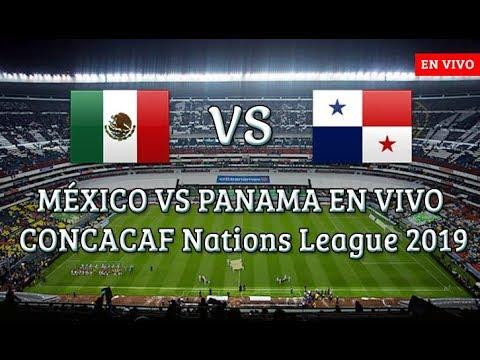 MÉxico Vs PanamÁ En Vivo 1 1 Liga De Naciones Concacaf 2019 ⚽ Segundo Tiempo