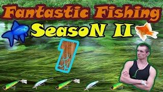 Fantastic Fishing Season II Серия 1 Все ждали вот она.