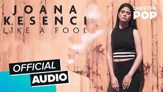 Joana Kesenci - Like A Fool (Audio)