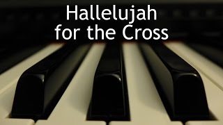 Hallelujah for the Cross - piano instrumental cover with lyrics