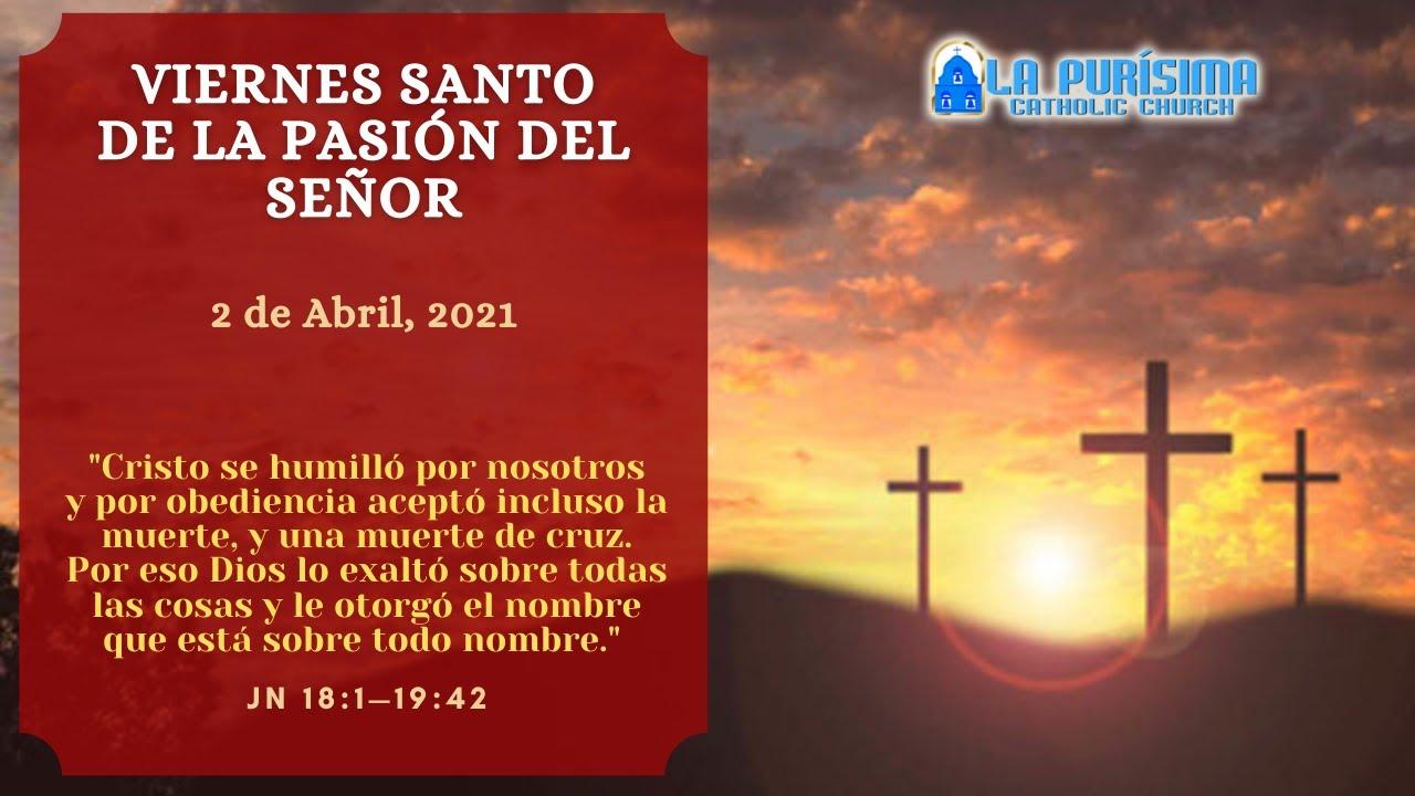 7:00 PM- Viernes Santa de la Pasión del Señor