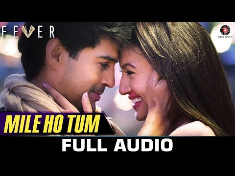Download Mile Ho Tum - FULL SONG   Fever   Rajeev Khandelwal, Gauahar K, Gemma A & Caterina M   Tony Kakkar HD Mp4 3GP Video and MP3