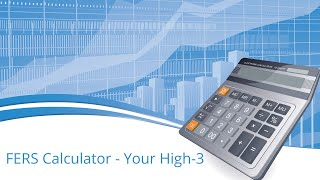 FERS Calculator -  Your High 3