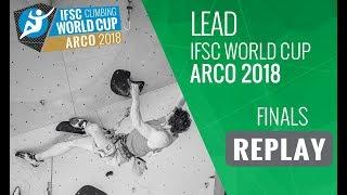 IFSC Climbing World Cup Arco 2018 - Lead - Finals - Men/Women
