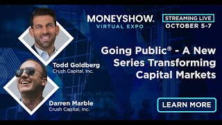 Going Public® - A New Series Transforming Capital Markets