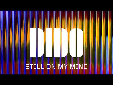 Dido - Still On My Mind (Official Audio) - Dido