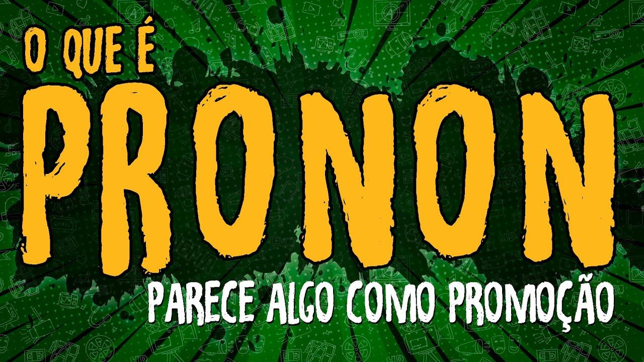 O Que é PRONON?