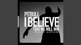 Musik-Video-Miniaturansicht zu I Believe That We Will Win (World Anthem) Songtext von Pitbull