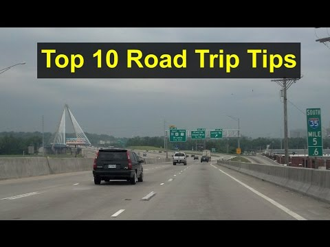 Top 10 road trip tips. Making it safe and comfortable. - VOTD