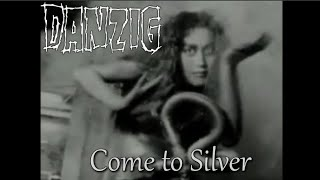 Danzig - Come To Silver (Original Version)