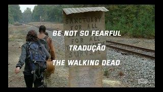A.C Newman - Be not so Fearful (Tradução) (Legendado) The Walking Dead