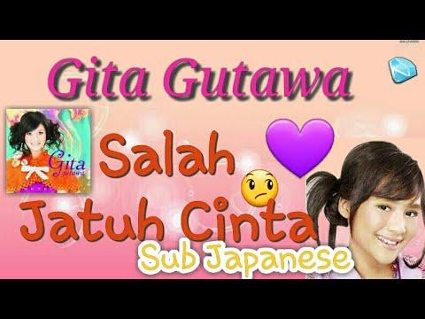 Gita Gutawa - Salah Jatuh Cinta sub Japanese