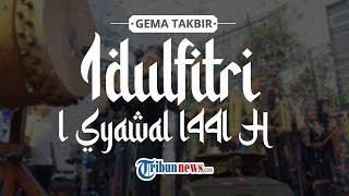 Gema Takbir Terbaru 2020 1 Syawal 1441 Hijriah