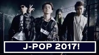 My Favourite J-POP Songs of 2017 (January-July)!