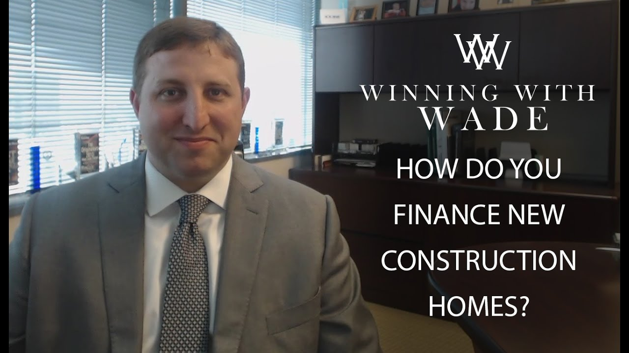 How Do You Finance New Construction Homes?