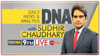 DNA LIVE | देखिए DNA, Sudhir Chaudhary के साथ | DNA Full Episode | DNA Today | Sudhir Chaudhary Show