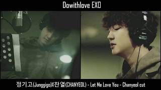 [정기고JunggigoX찬열CHANYEOL] Let Me Love You - Chanyeol cut