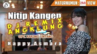 Happy Asmara - Nitip Kangen [DJ REMIX ANGKLUNG] [OFFICIAL]