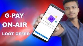 (Expired)*** Google Pay ON-AIR Offer !! Better Than Rangoli Offer !! All User will Get Cashback !!