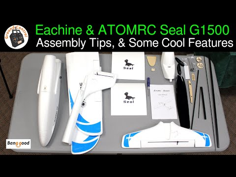 Eachine & ATOMRC Seal Wing G1500 - Review Part 1 - Assembly Tips, & Some Cool Features!