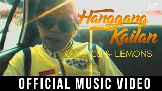 Orange & Lemons - Hanggang Kailan ( Official Music Video )