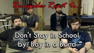 Renegades React to... Don't Stay in School by: Boy in a Band