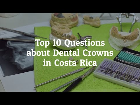 Top 10 Questions to Ask the Dentist before Going for Dental Crowns in Costa Rica
