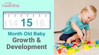 Your 15 Month Old Baby's Growth and Development (Also Know the Activities & Care Tips)
