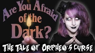Are You Afraid of the Dark - The Tale of Orpheo