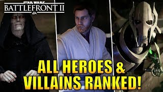 All 18 Heroes and Villains Ranked from Worst to Best! - Star Wars Battlefront 2