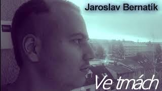 Video Jaroslav Bernatík - Ve tmách