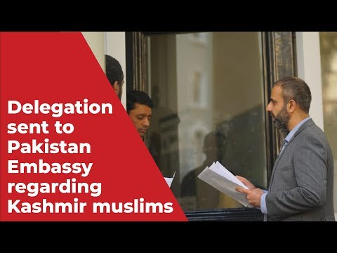 Delegation sent to Pakistan Embassy regarding Kashmir muslims
