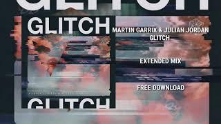 Martin Garrix & Julian Jordan - Glitch (Extended Mix)