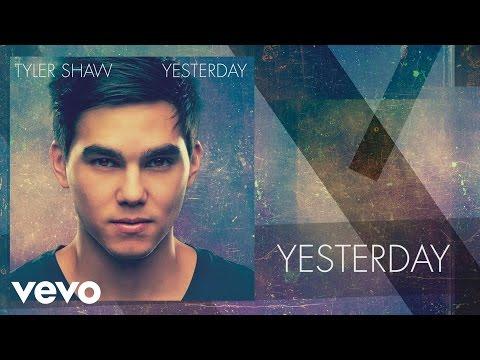 Tyler Shaw - Yesterday (Audio)